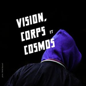 Expo photo : Vision, Corps et Cosmos