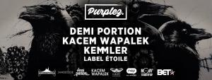 Purplez : Demi Portion, Kacem Wapalek, Kemmler, & More