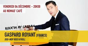 ROCK'IN MY CASBAH : GASPARD ROYANT