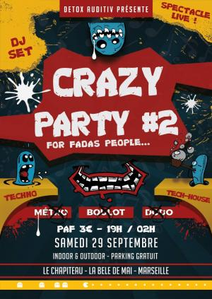 The Crazy Party #2 au Chapiteau, Marseille !