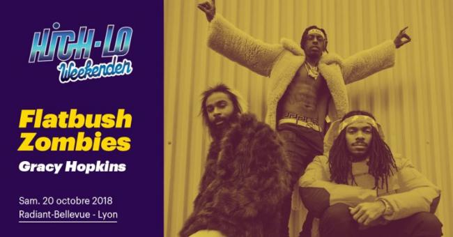 Lyon : Higloweekender - J2 - Flatbush Zombies Official + Gracy Hopkins